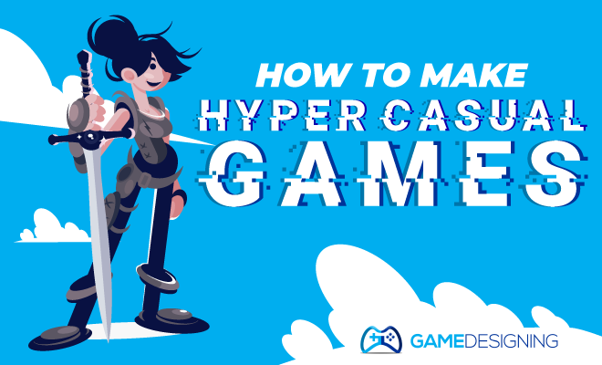 How to Make and Monetize Hyper Casual Games (The Smart Way)